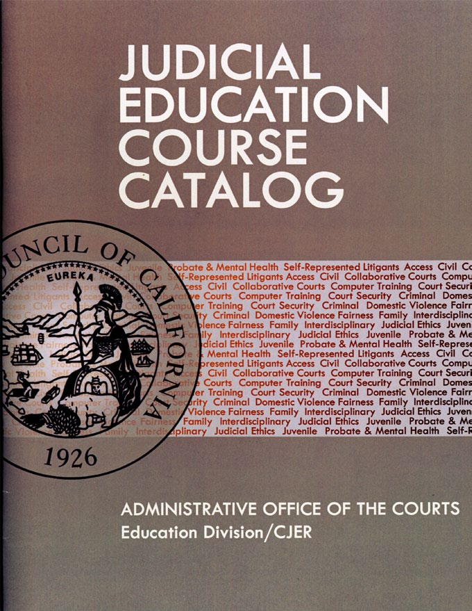 Courses available for local delivery are described in the Judicial Education Course Catalog. These courses address substantive areas of law (civil, criminal, family, juvenile, probate, and mental health) as well as access, collaborative courts, computer training, court security, domestic violence, fairness, judicial ethics, and self-represented litigants.